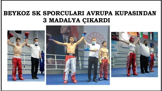 BEYKOZ SPOR KULÜBÜ KICK BOKS SPORCULARI AVRUPA KUPASINDAN 3 MADALYA İLE DÖNDÜ!..