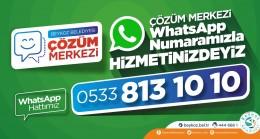 ÇÖZÜM MERKEZİ WHATSAPP HATTI HİZMETTE!..